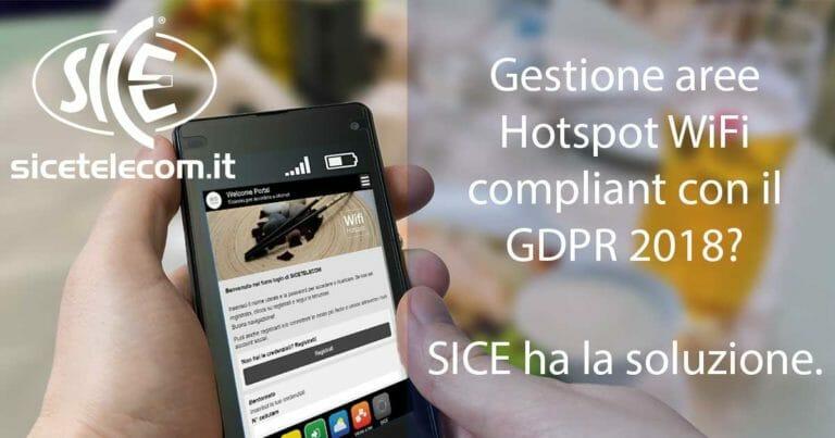 Gestione aree Hotspot WiFi compliant con GDPR? SICE ha la soluzione.