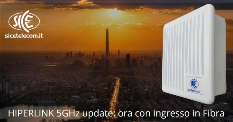 Ponti radio 5GHz con Fibra Ottica? SICE presenta i nuovi HIPERLINK 5GHz AC 866Mpbs