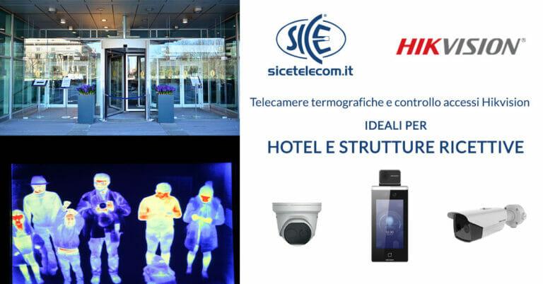 telecamere termiche prevenzione e sicurezza nelle hotel Hikvision SICE distributore